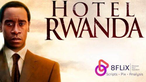 Read the Hotel Rwanda screenplay and script